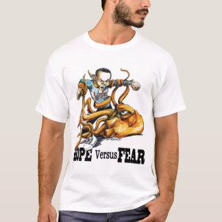 hope versus fear T-Shirt