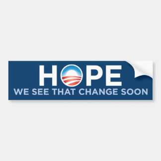 Hope We See That Change Soon Bumper Sticker