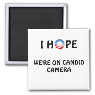 Hope We're on Candid Camera 2 Inch Square Magnet