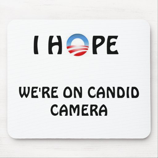 Hope We're on Candid Camera Mouse Pad