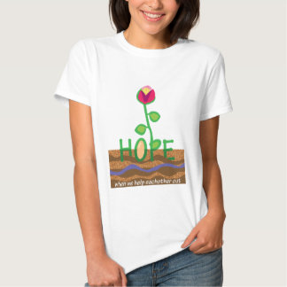 Hope - when we help eachother out tee shirt