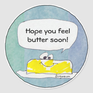 Hope You Feel Butter Soon Custom Sticker