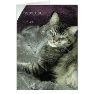 hope you two...continue to enjoy your moments! greeting card