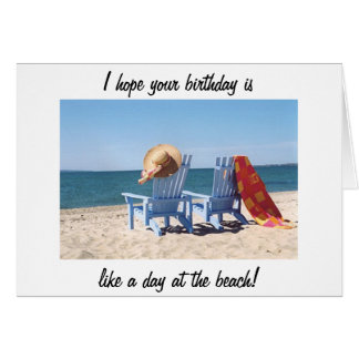 HOPE YOUR BIRTHDAY IS LIKE A DAY AT THE BEACH GREETING CARD