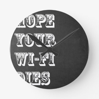 Hope Your Wi-Fi Dies Round Clock
