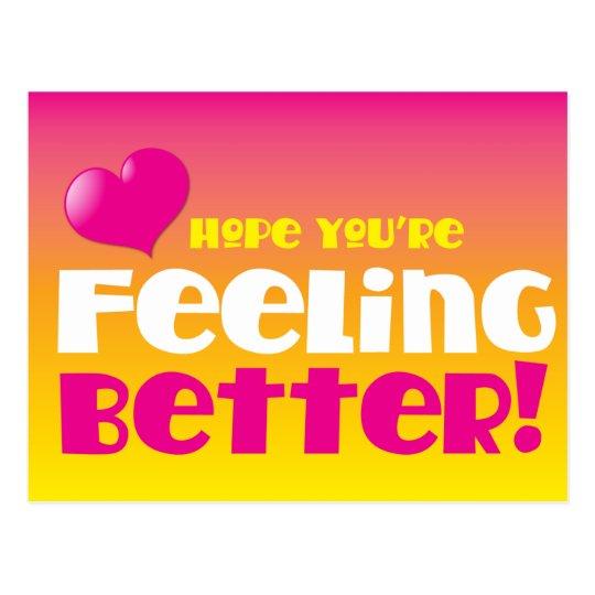 Hope Youre Feeling Better Get Well Postcard Zazzlecom