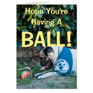 Hope You're Having A BALL! Card