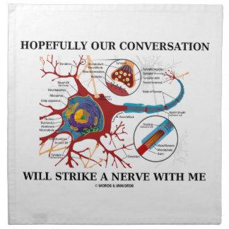 Hopefully Our Conversation Will Strike A Nerve Cloth Napkin