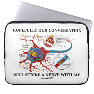 Hopefully Our Conversation Will Strike A Nerve Laptop Sleeve