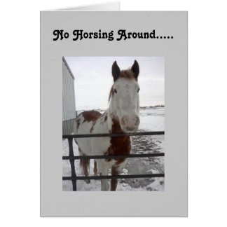 HOPEFULLY U CAN HORSE AROUND-40th Greeting Card