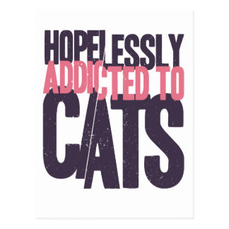 Hopelessly Addicted to Cats Postcard
