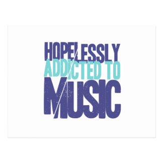 Hopelessly Addicted to music Postcard