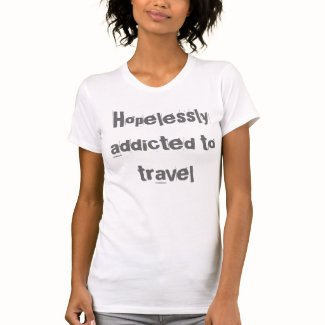 Hopelessly addicted to travel t-shirt