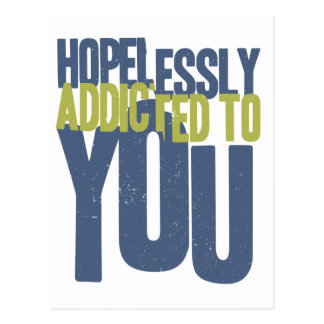 Hopelessly Addicted to You Postcard