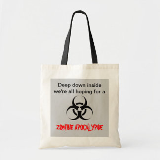 """Hopes for a Zombie Apocalypse"" Tote Budget Tote Bag"