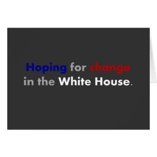 Hoping for change in the white house card