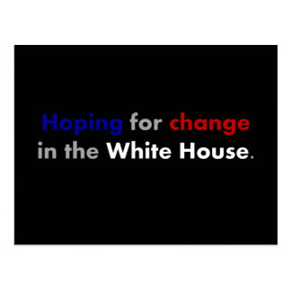 Hoping for change in the white house postcard