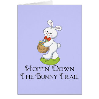 Hoppin' Down The Bunny Trail Greeting Card