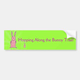 Hopping Along the Bunny Trail Bumper Sticker Car Bumper Sticker