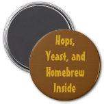 Hops, Yeast, and Homebrew Inside 3 Inch Round Magnet