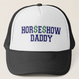 HOR$E$HOW DADDY TRUCKER HAT