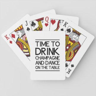 Hora de beber Champán y de bailar en la tabla Baraja De Póquer