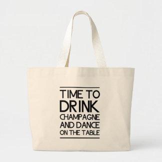 Hora de beber Champán y de bailar en la tabla Bolsa Tela Grande
