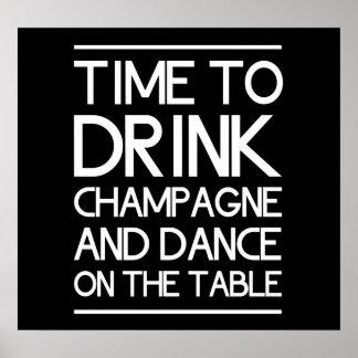 Hora de beber Champán y de bailar en la tabla Póster