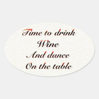 """""""Hora de beber el vino y la danza en regalos de la Pegatina Ovalada"""