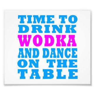 Hora de beber Wodka y de bailar en la tabla Fotografía