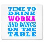 Hora de beber Wodka y de bailar en la tabla Impresión Fotográfica