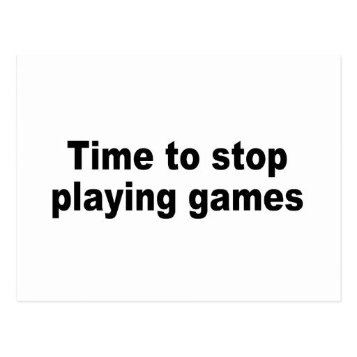 Hora de parar el jugar de juegos postal