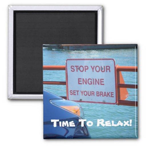 ¡Hora de relajarse! Pare su motor y fije su freno Iman