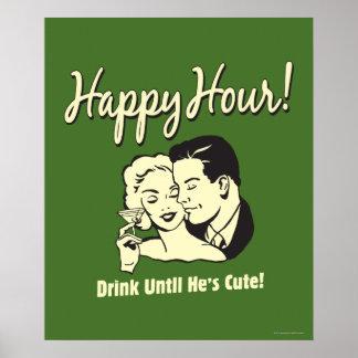 Hora feliz: Beba hasta que él sea lindo Posters