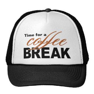 Hora para un descanso para tomar café gorro