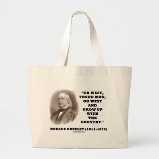 Horace Greeley Go West Young Man Go West Canvas Bags