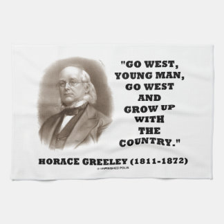 Horace Greeley Go West Young Man Go West Hand Towel