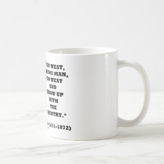 Horace Greeley Go West Young Man Go West Mugs