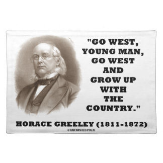 Horace Greeley Go West Young Man Go West Placemat