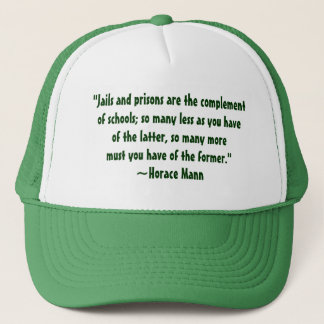 Horace Mann Schools vs. Prisons Quote Hat