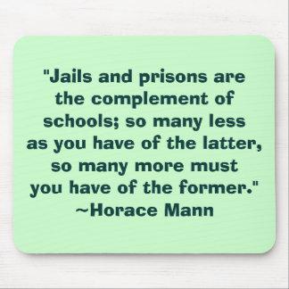 Horace Mann Schools vs. Prisons Quote Mousepad
