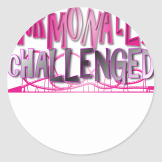 Hormonally Challenged Pink Classic Round Sticker