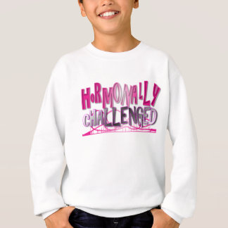 Hormonally Challenged Pink Sweatshirt