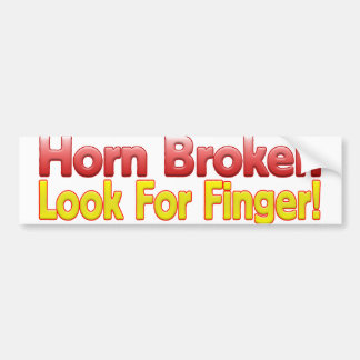 Horn Broken Look for Finger! Bumper Sticker