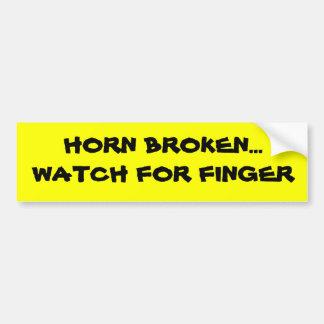 HORN BROKEN...WATCH FOR FINGER BUMPERSTICKER! BUMPER STICKER