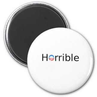 Horrible Anti-Obama 2 Inch Round Magnet