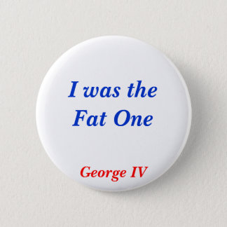 Horrible Histories Fat One Pinback Button