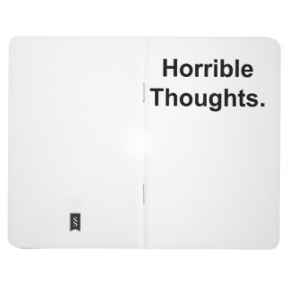 Horrible Thoughts (black on white) Journal