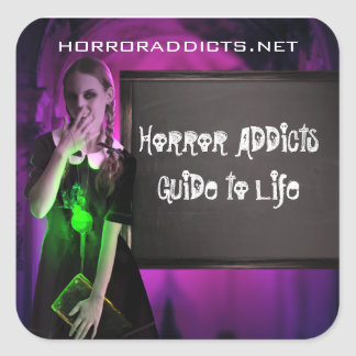 Horror Addicts Guide to Life Square Sticker
