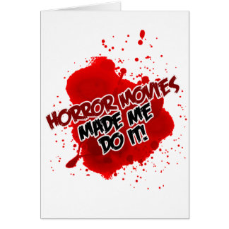 Horror Movies Made Me Do It! Greeting Cards